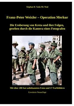 Franz – Peter Weixler – Operation Merkur von Yada-Mc Neal,  Stephan D.
