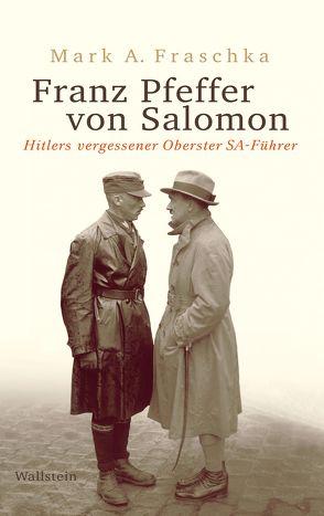 Franz Pfeffer von Salomon von Fraschka,  Mark A.