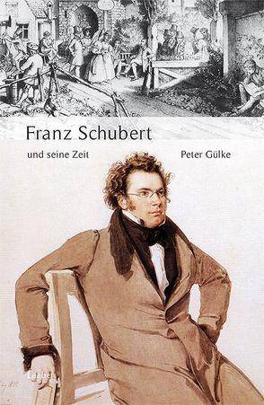 Franz Schubert und seine Zeit von Gülke,  Peter