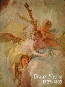 Franz Sigrist 1727-1803 von Matsche-von Wicht,  Betka