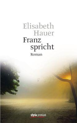 Franz spricht von Hauer,  Elisabeth