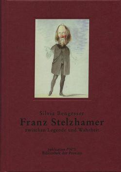 Franz Stelzhamer – zwischen Legende und Wirklichkeit von Bengesser,  Silvia, Lachinger,  Johann