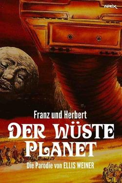 FRANZ UND HERBERT: Der wüste Planet von Weiner,  Ellis