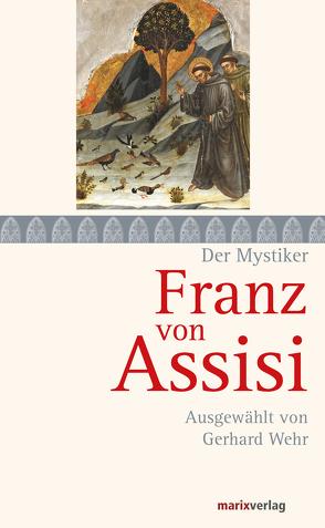 Franz von Assisi von Assisi,  Franz von, Wehr,  Gerhard