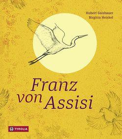 Franz von Assisi von Gaisbauer,  Hubert, Heiskel,  Birgitta