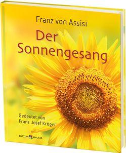 Franz von Assisi – Der Sonnengesang von Kröger OFM,  Franz Josef