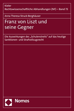 Franz von Liszt und seine Gegner von Struck-Berghäuser,  Anna Theresa