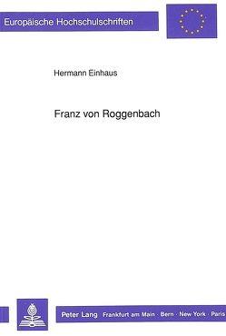 Franz von Roggenbach von Einhaus,  Hermann