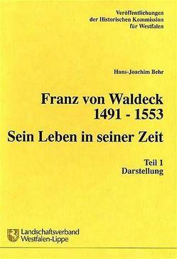 Franz von Waldeck 1491-1553. Sein Leben in seiner Zeit von Behr,  Hans J