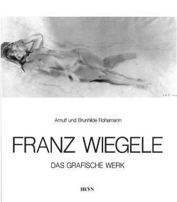 Franz Wiegele 1887-1944 von Rohsmann,  Arnulf, Rohsmann,  Brunhilde