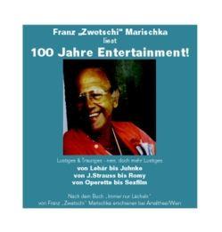 """Franz """"Zwetschi"""" Marischka liest: 100 Jahre Entertainment von Marischka,  Franz"""