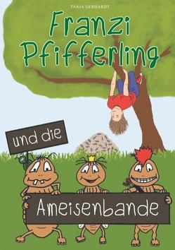 Franzi Pfifferling und die Ameisenbande von Gerhardt,  Tanja