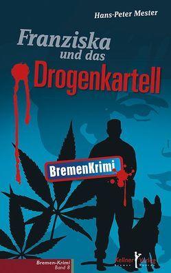 Franziska und das Drogenkartell von Mester,  Hans-Peter