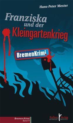 Franziska und der Kleingartenkrieg von Mester,  Hans-Peter