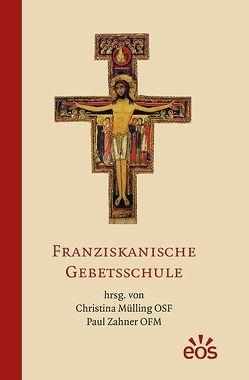 Franziskanische Gebetsschule von Mülling,  Christina, Zahner,  Paul