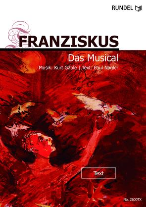 FRANZISKUS – Das Musical von Gäble,  Kurt, Nagler,  Paul