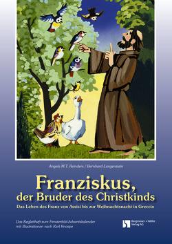 Franziskus, der Bruder des Christkinds von Knospe,  Karl, Langenstein,  Bernhard, Reinders,  Angela M. T.