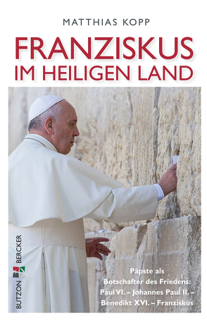 Franziskus im Heiligen Land von Kopp,  Matthias