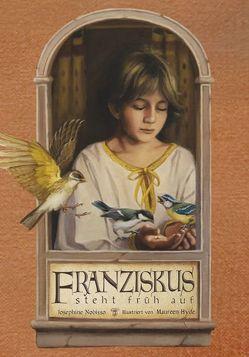 Franziskus steht früh auf von Hyde,  Maureen, Nobisso,  Josephine
