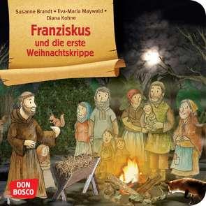 Franziskus und die erste Weihnachtskrippe. Mini-Bilderbuch. von Brandt,  Susanne, Kohne,  Diana, Maywald,  Eva-Maria