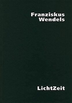 Franziskus Wendels Lichtzeit von Burmeister,  Joachim, Schulte,  Bärbel, Tayfun,  Belgin