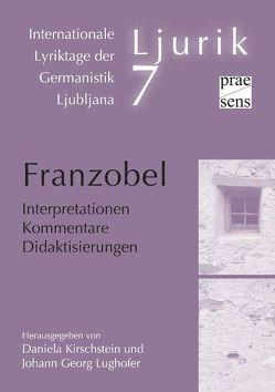 Franzobel. Interpretationen – Kommentare – Didaktisierungen von Kirschstein,  Daniela, Lughofer,  Johann Georg