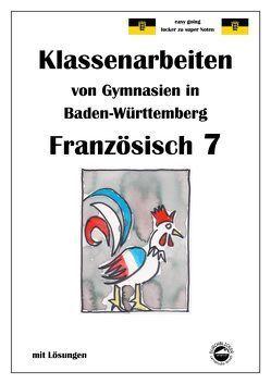 Französisch 7 (nach Découvertes 2) Klassenarbeiten von Gymnasien aus Baden-Württemberg von Arndt,  Monika, Schmid,  Heinrich