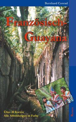Französisch-Guayana von Conrad,  Bernhard