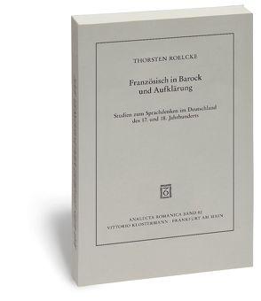 Französisch in Barock und Aufklärung von Roelcke,  Thorsten