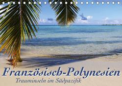 Französisch-Polynesien Trauminseln im Südpazifik (Tischkalender 2020 DIN A5 quer) von Thiem-Eberitsch,  Jana