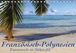Französisch-Polynesien Trauminseln im Südpazifik (Tischkalender 2021 DIN A5 quer) von Thiem-Eberitsch,  Jana