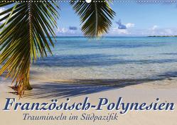 Französisch-Polynesien Trauminseln im Südpazifik (Wandkalender 2020 DIN A2 quer) von Thiem-Eberitsch,  Jana
