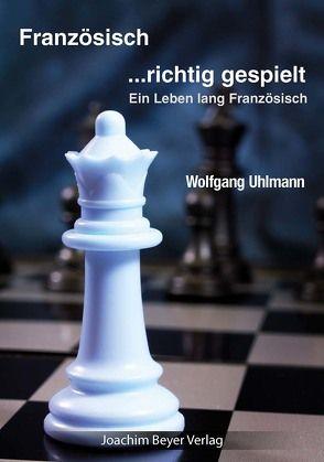 Französisch – richtig gespielt von Uhlmann,  Wolfgang