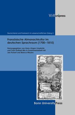 Französische Almanachkultur im deutschen Sprachraum (1700–1815) von Jung,  Willi, Lüsebrink,  Hans-Jürgen, Mix,  York-Gothart, Robert,  Catherine