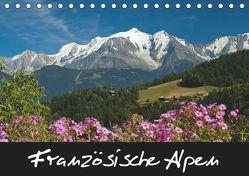 Französische Alpen (Tischkalender 2019 DIN A5 quer) von Scholz,  Frauke
