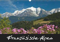Französische Alpen (Wandkalender 2019 DIN A3 quer) von Scholz,  Frauke