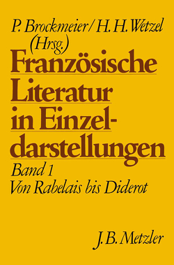Französische Literatur in Einzeldarstellungen, Band 1: Von Rabelais bis Diderot von Brockmeier,  Peter, Wetzel,  Hermann H.