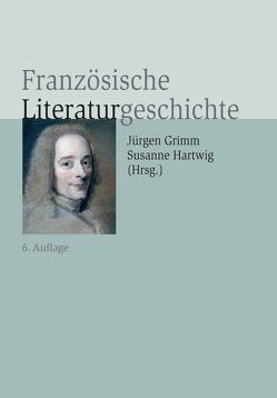 Französische Literaturgeschichte von Grimm,  Jürgen, Hartwig,  Susanne