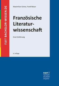 Französische Literaturwissenschaft von Gröne,  Maximilian, Reiser,  Frank