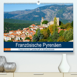 Französische Pyrenäen (Premium, hochwertiger DIN A2 Wandkalender 2020, Kunstdruck in Hochglanz) von Voigt,  Tanja