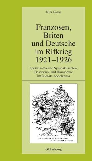 Franzosen, Briten und Deutsche im Rifkrieg 1921-1926 von Sasse,  Dirk