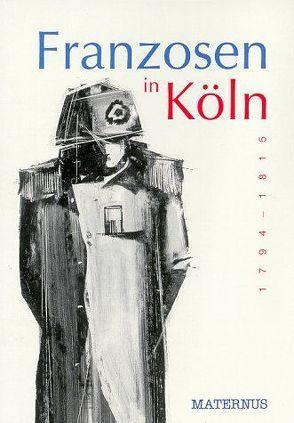 Franzosen in Köln von Ziebolz,  Gerhard