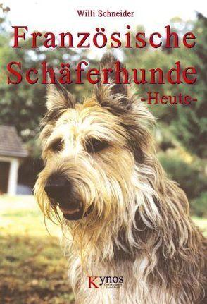 Französische Schäferhunde Heute von Schneider,  Willi