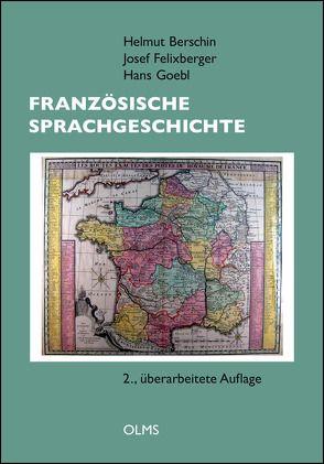 Französische Sprachgeschichte von Berschin,  Helmut, Felixberger,  Josef, Goebl,  Hans
