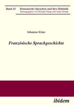 Französische Sprachgeschichte von Frings,  Michael, Klare,  Johannes, Klump,  Andre