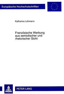 Französische Werbung aus semiotischer und rhetorischer Sicht von Lehmann,  Katharina