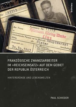 """Französische Zwangsarbeiter im """"Reichseinsatz"""" auf dem Gebiet der Republik Österreich von Schieder,  Paul"""