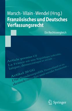 Französisches und Deutsches Verfassungsrecht von Marsch,  Nikolaus, Vilain,  Yoan, Wendel,  Mattias