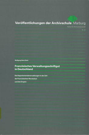 Französisches Verwaltungsschriftgut in Deutschland von Stein,  Wolfgang H
