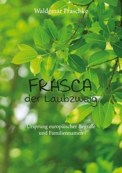 Frasca, der Laubzweig von Fraschke,  Waldemar